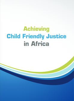 Achieving Child-friendly Justice in Africa